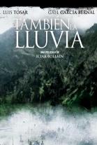 Ver Tambien La Lluvia Online
